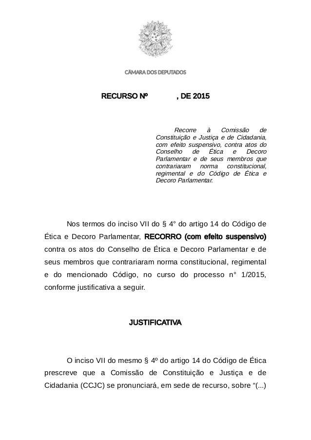 CÂMARA DOS DEPUTADOS RECURSO Nº , DE 2015 Recorre à Comissão de Constituição e Justiça e de Cidadania, com efeito suspensi...