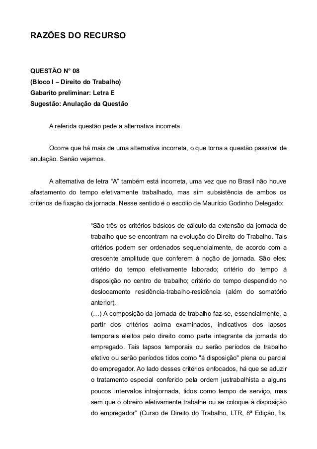 RAZÕES DO RECURSO QUESTÃO N° 08 (Bloco I – Direito do Trabalho) Gabarito preliminar: Letra E Sugestão: Anulação da Questão...