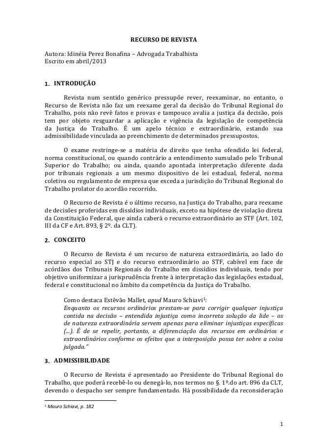 RECURSO DE REVISTA Autora: Idinéia Perez Bonafina – Advogada Trabalhista Escrito em abril/2013 1. INTRODUÇÃO Revista num s...
