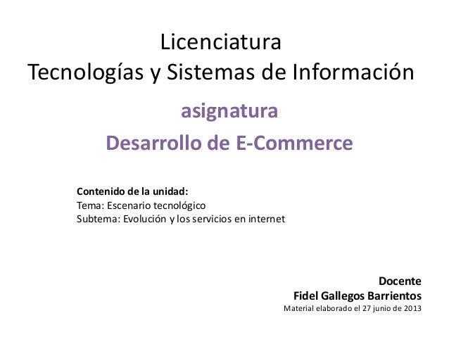 Licenciatura Tecnologías y Sistemas de Información asignatura Desarrollo de E-Commerce Contenido de la unidad: Tema: Escen...