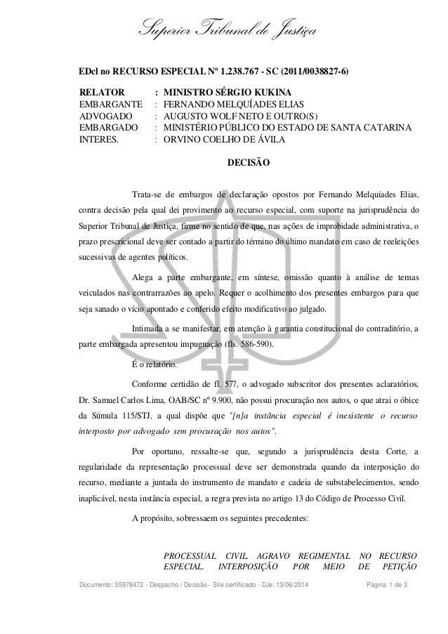Superior Tribunal de Justiça  EDcl no RECURSO ESPECIAL Nº 1.238.767 - SC (2011/0038827-6)  RELATOR : MINISTRO SÉRGIO KUKIN...