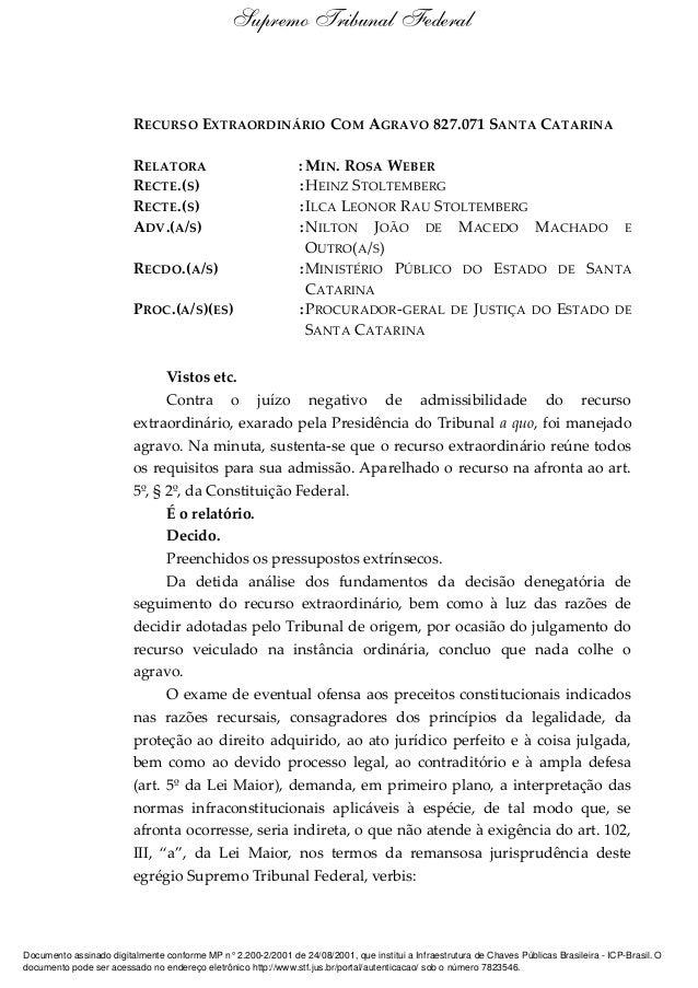 RECURSO EXTRAORDINÁRIO COM AGRAVO 827.071 SANTA CATARINA RELATORA : MIN. ROSA WEBER RECTE.(S) :HEINZ STOLTEMBERG RECTE.(S)...