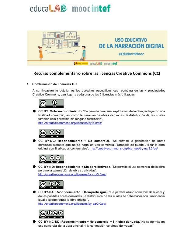 Recurso complementario sobre las licencias Creative Commons (CC)  1.CombinacióndelicenciasCC A continuació...