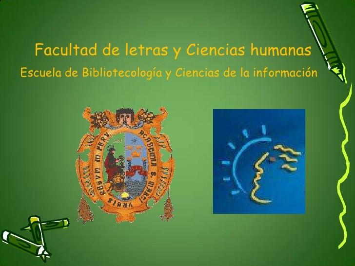 Facultad de letras y Ciencias humanas<br />Escuela de Bibliotecología y Ciencias de la información<br />