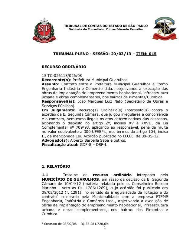 TRIBUNAL DE CONTAS DO ESTADO DE SÃO PAULO                   Gabinete do Conselheiro Dimas Eduardo Ramalho         TRIBUNAL...
