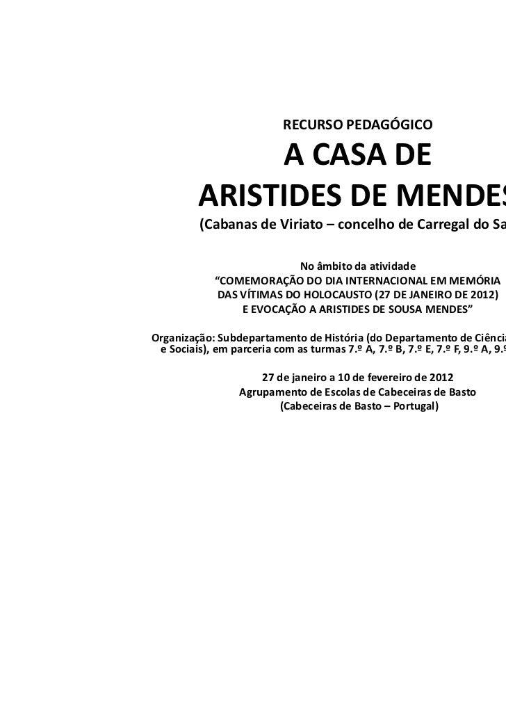 RECURSO PEDAGÓGICO              A CASA DE         ARISTIDES DE MENDES          (Cabanas de Viriato – concelho de Carregal ...