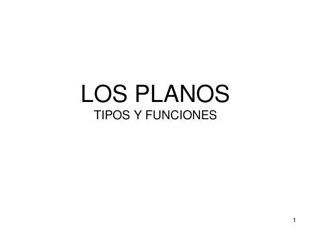 LOS PLANOSTIPOS Y FUNCIONES1