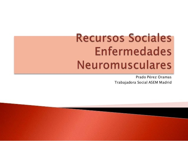 Prado Pérez Oramas Trabajadora Social ASEM Madrid