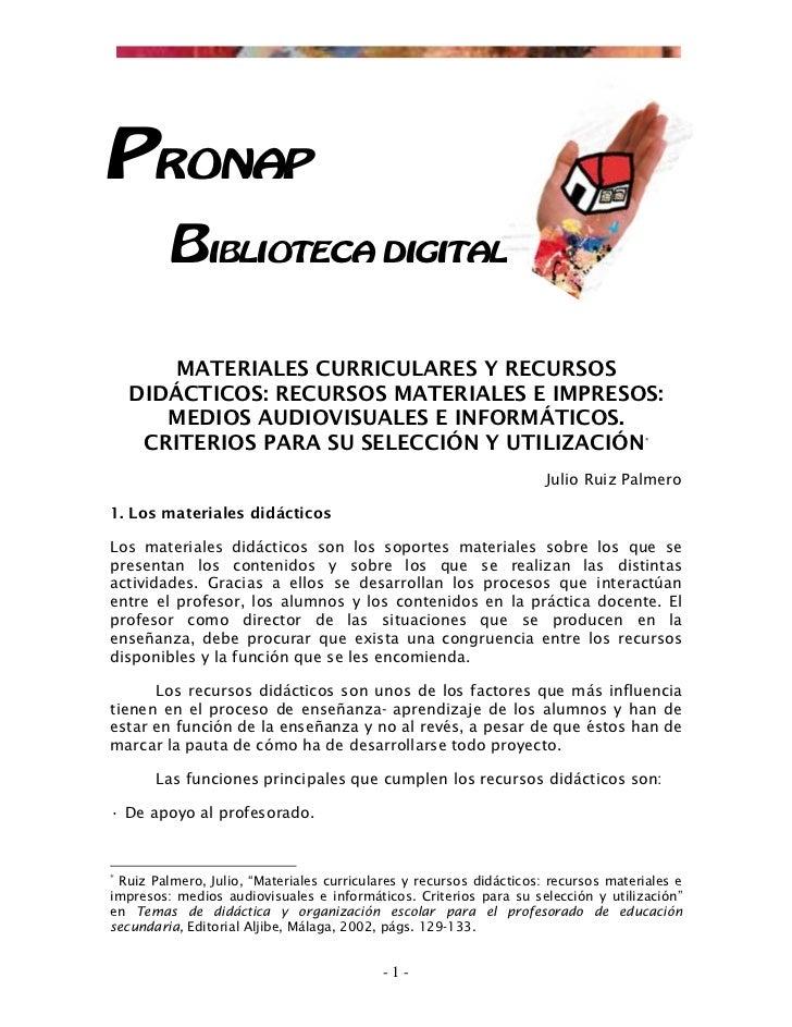 PRONAP          BIBLIOTECA DIGITAL         MATERIALES CURRICULARES Y RECURSOS     DIDÁCTICOS: RECURSOS MATERIALES E IMPRES...