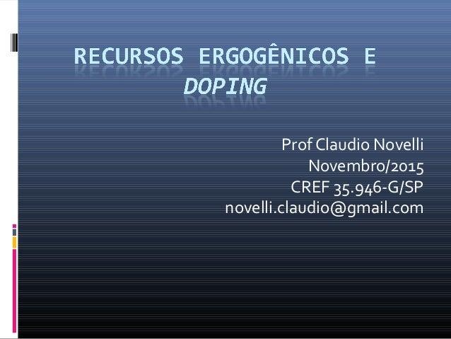 Prof Claudio Novelli Novembro/2015 CREF 35.946-G/SP novelli.claudio@gmail.com