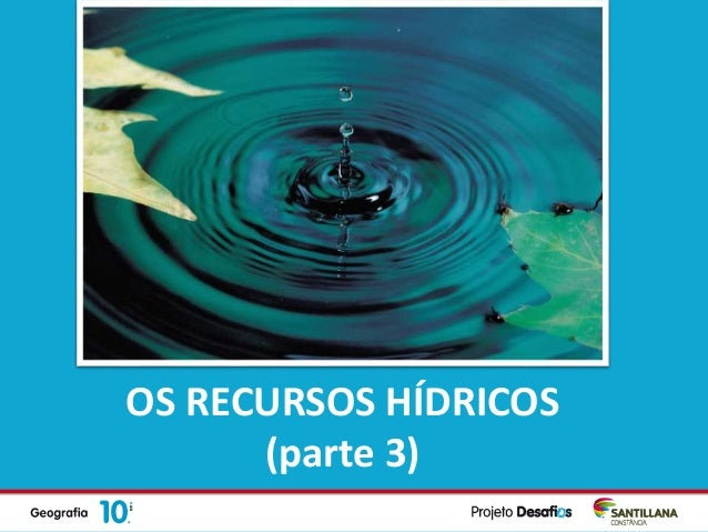 OS RECURSOS HÍDRICOS (parte 3)