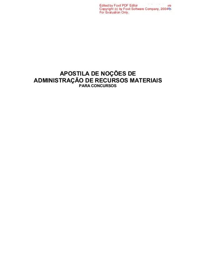 APOSTILA DE NOÇÕES DE ADMINISTRAÇÃO DE RECURSOS MATERIAIS PARA CONCURSOS Generated by Foxit PDF Creator © Foxit Software h...