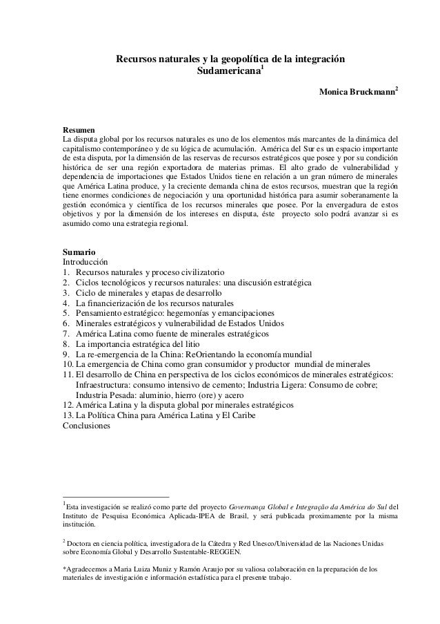 Recursos naturales y la geopolítica de la integraciónSudamericana1Monica Bruckmann2ResumenLa disputa global por los recurs...