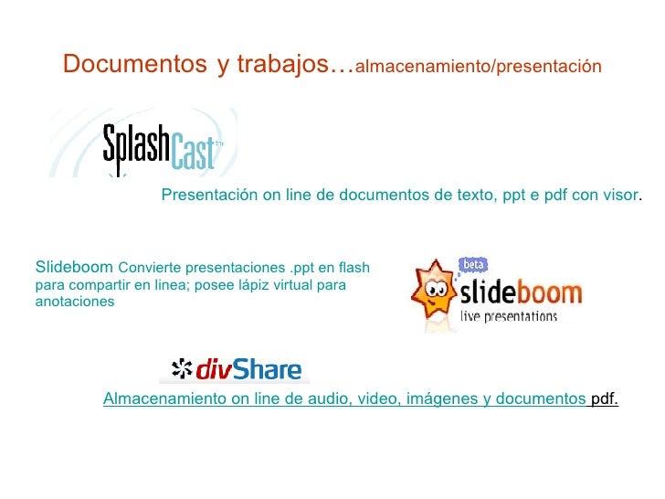 Documentos   y trabajos… almacenamiento/presentación Presentación on line de documentos de texto, ppt e pdf con visor . Al...