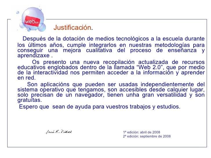 <ul><li>  Justificación .   </li></ul><ul><li>  Después de la dotación de medios tecnológicos a la escuela durante los últ...