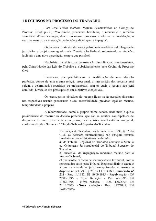 *Elaborado por Natália Oliveira.1 RECURSOS NO PROCESSO DO TRABALHOPara José Carlos Barbosa Moreira (Comentários ao Código ...