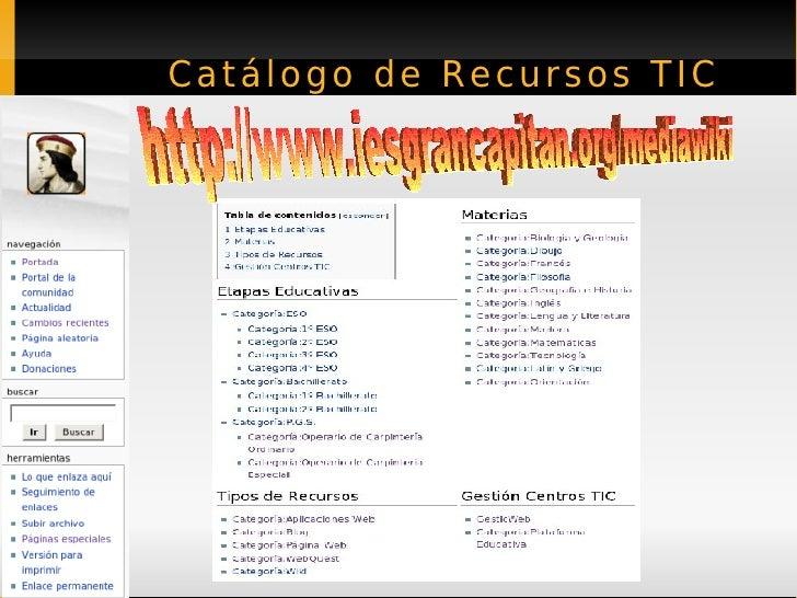 Catálogo de Recursos TIC http://www.iesgrancapitan.org/mediawiki