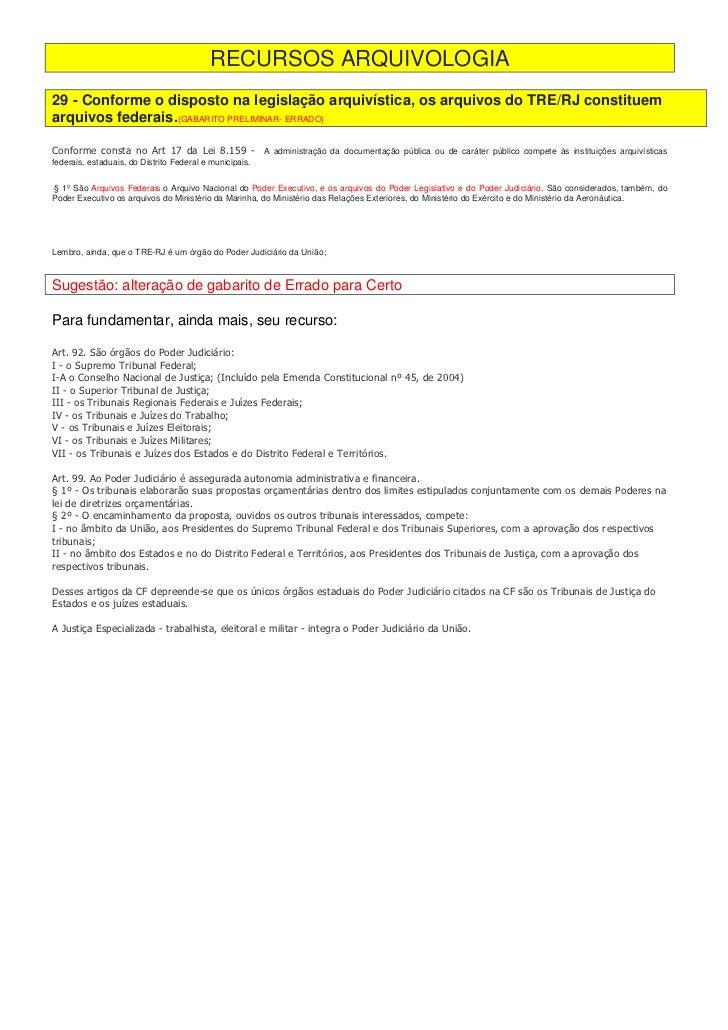 RECURSOS ARQUIVOLOGIA29 - Conforme o disposto na legislação arquivística, os arquivos do TRE/RJ constituemarquivos federai...