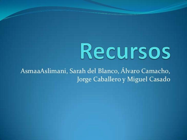 AsmaaAslimani, Sarah del Blanco, Álvaro Camacho,                 Jorge Caballero y Miguel Casado