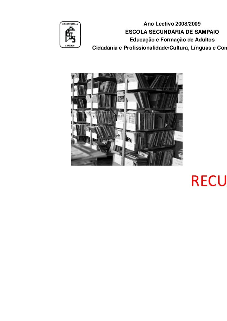 Ano Lectivo 2008/2009            ESCOLA SECUNDÁRIA DE SAMPAIO              Educação e Formação de AdultosCidadania e Profi...