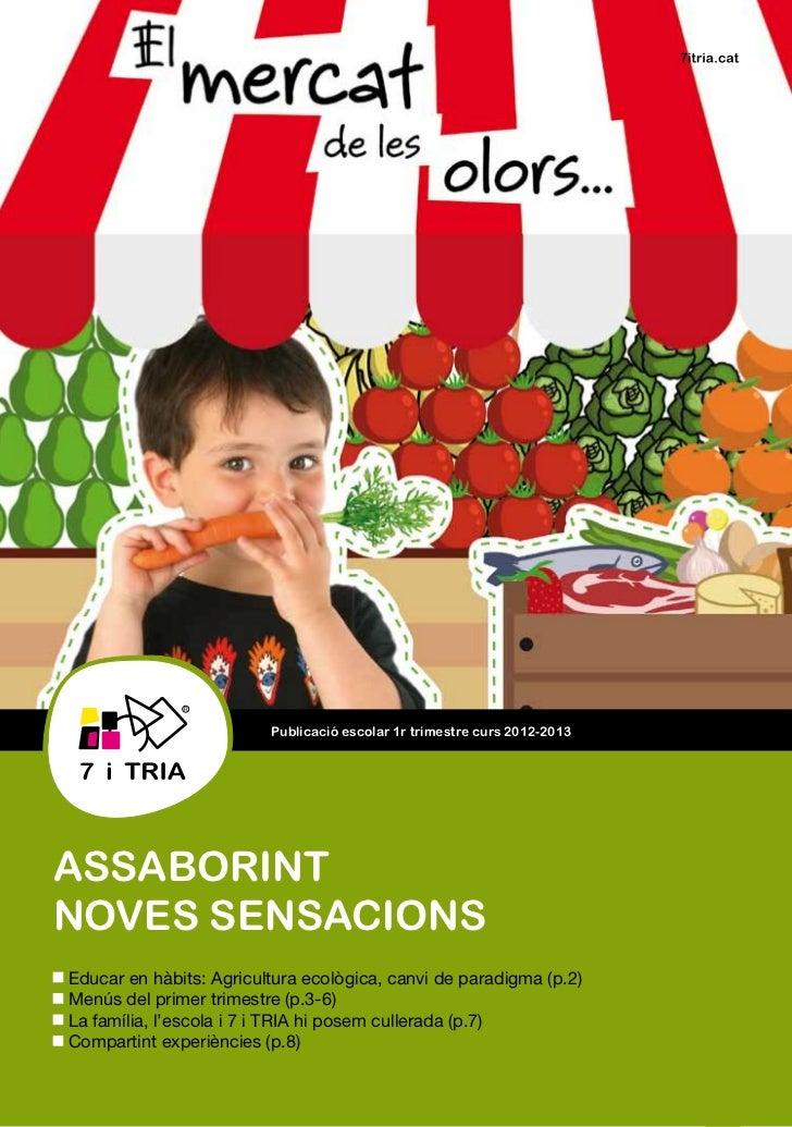 Xxxx                          Publicació escolar 1r trimestre curs 2012-2013Assaborintnoves sensacions Educar en hàbits: A...