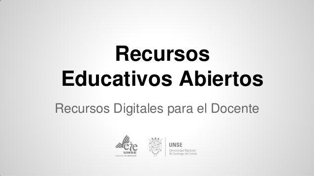 Recursos Educativos Abiertos Recursos Digitales para el Docente