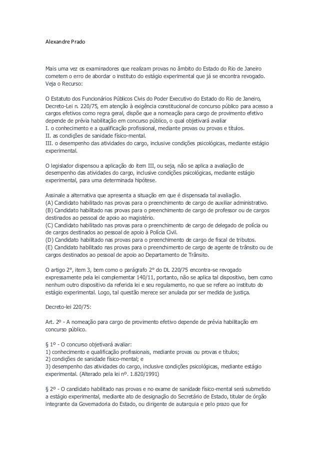 Alexandre PradoMais uma vez os examinadores que realizam provas no âmbito do Estado do Rio de Janeirocometem o erro de abo...