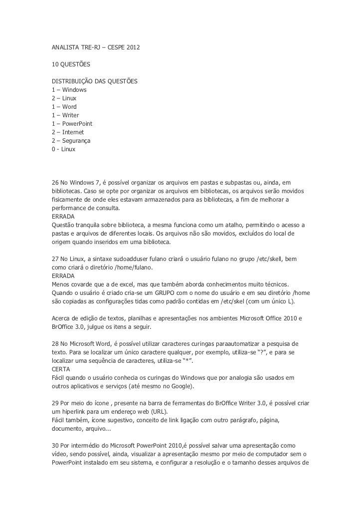 ANALISTA TRE-RJ – CESPE 201210 QUESTÕESDISTRIBUIÇÃO DAS QUESTÕES1 – Windows2 – Linux1 – Word1 – Writer1 – PowerPoint2 – In...