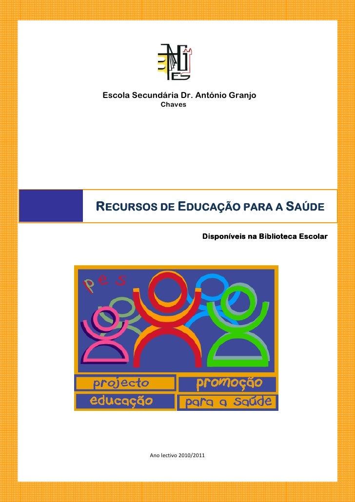 Escola Secundária Dr. António Granjo               ChavesRECURSOS DE EDUCAÇÃO PARA A SAÚDE                              Di...