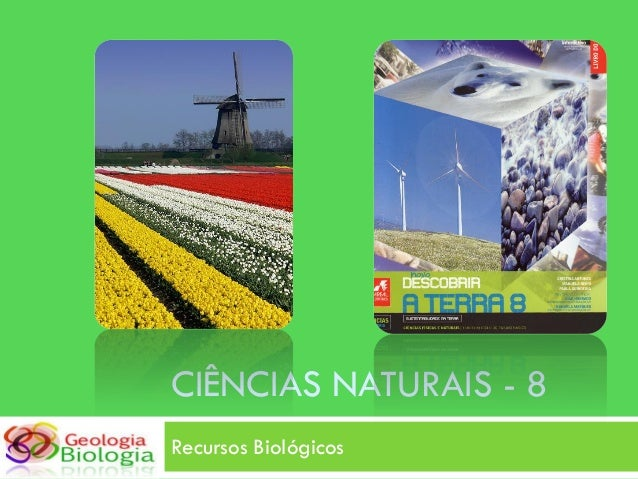 CIÊNCIAS NATURAIS - 8 Recursos Biológicos