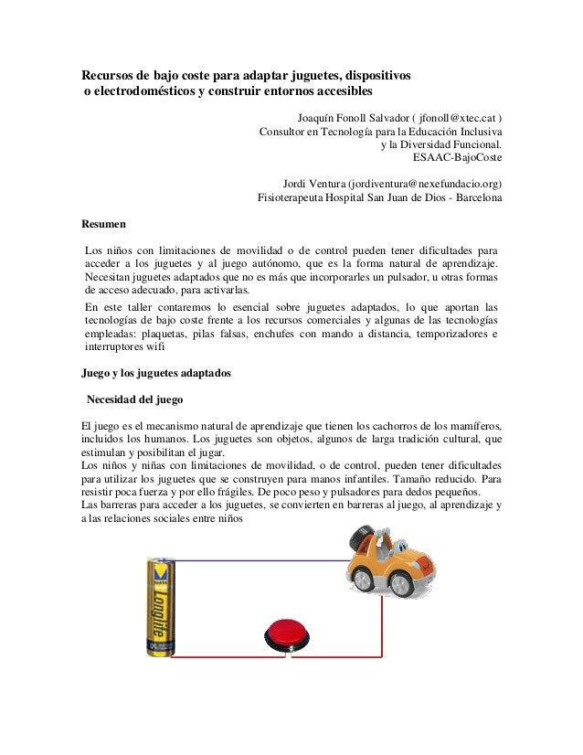 Recursos de bajo coste para adaptar juguetes, dispositivos o electrodomésticos y construir entornos accesibles Joaquín Fon...