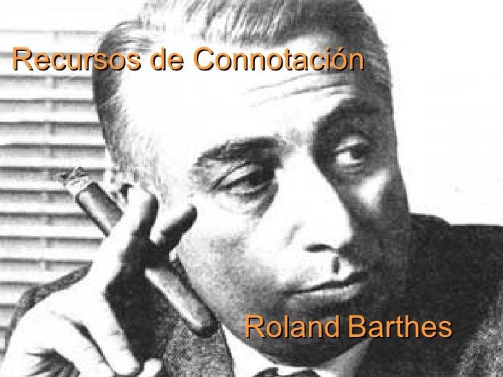 Recursos de Connotación Roland   Barthes