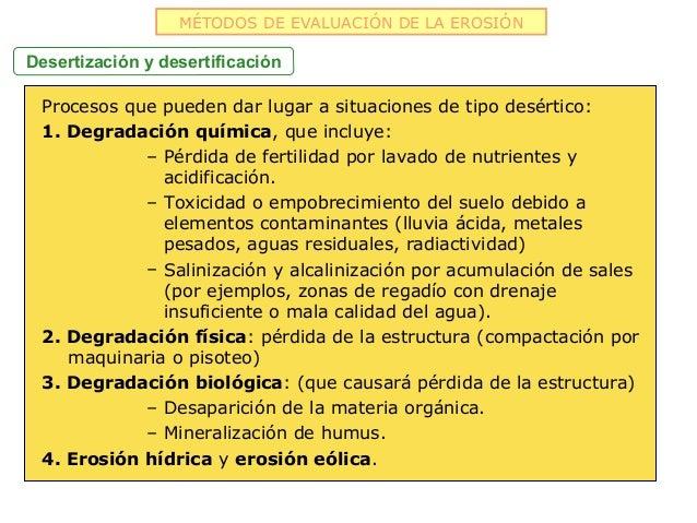 MÉTODOS DE EVALUACIÓN DE LA EROSIÓNDesertización y desertificación Procesos que pueden dar lugar a situaciones de tipo des...