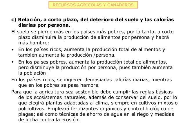 RECURSOS AGRÍCOLAS Y GANADEROSc) Relación, a corto plazo, del deterioro del suelo y las calorías   diarias por persona.El ...