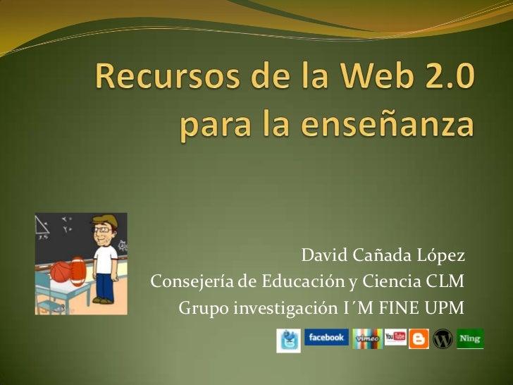 David Cañada LópezConsejería de Educación y Ciencia CLM   Grupo investigación I´M FINE UPM