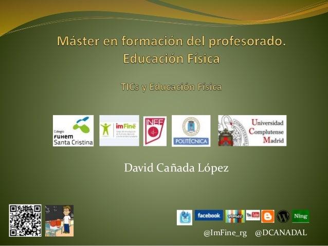 David Cañada López  @ImFine_rg @DCANADAL