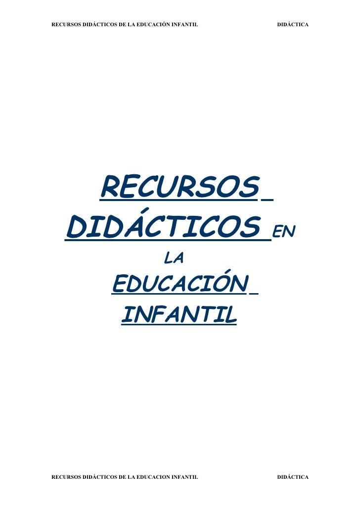 RECURSOS DIDÁCTICOS DE LA EDUCACIÓN INFANTIL   DIDÁCTICA          RECURSOS    DIDÁCTICOS                                  ...