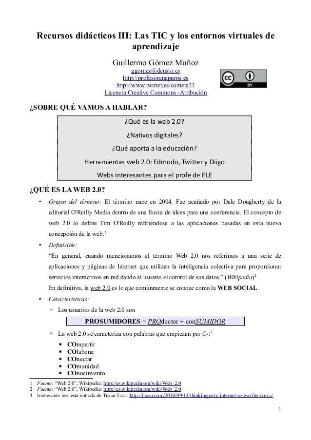 Recursos didácticos III: Las TIC y los entornos virtuales de aprendizaje Guillermo Gómez Muñoz ggomez@deusto.es http://pro...