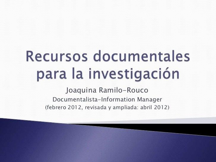 Joaquina Ramilo-Rouco  Documentalista-Information Manager(febrero 2012, revisada y ampliada: abril 2012)