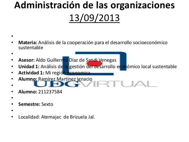 Administración de las organizaciones 13/09/2013 • • Materia: Análisis de la cooperación para el desarrollo socioeconómico ...