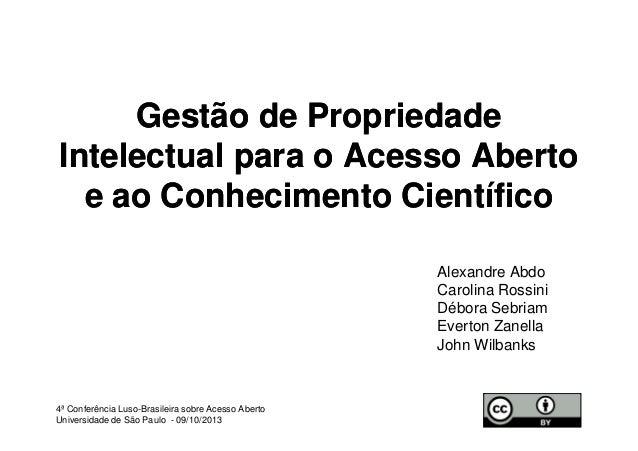 Gestão de PropriedadeGestão de Propriedade Intelectual para o Acesso AbertoIntelectual para o Acesso Aberto e ao Conhecime...