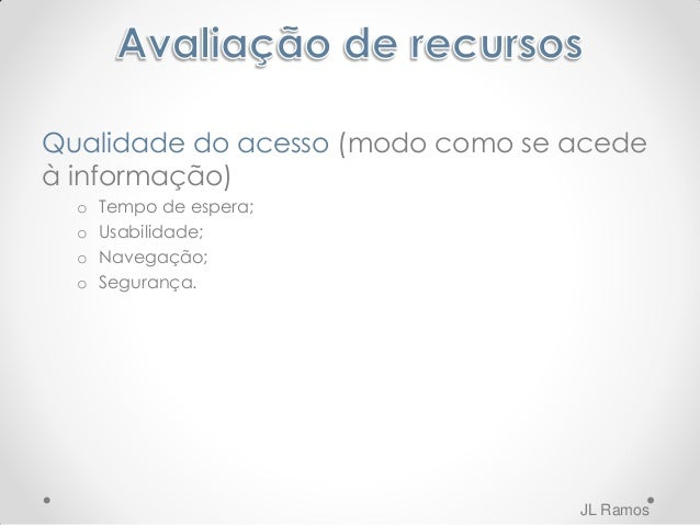 Exemplos de RED • Portal das Escolas - http://bit.ly/aI8D2X • Portal Europeu de Recursos LRE - http://bit.ly/Hw55LK • GEOR...