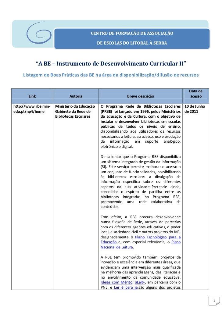 CENTRO DE FORMAÇÃO DE ASSOCIAÇÃO                                               DE ESCOLAS DO LITORAL À SERRA              ...