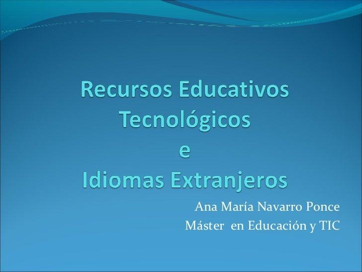 Ana María Navarro PonceMáster en Educación y TIC