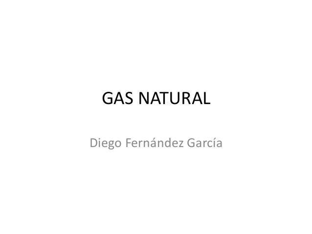 GAS NATURAL Diego Fernández García