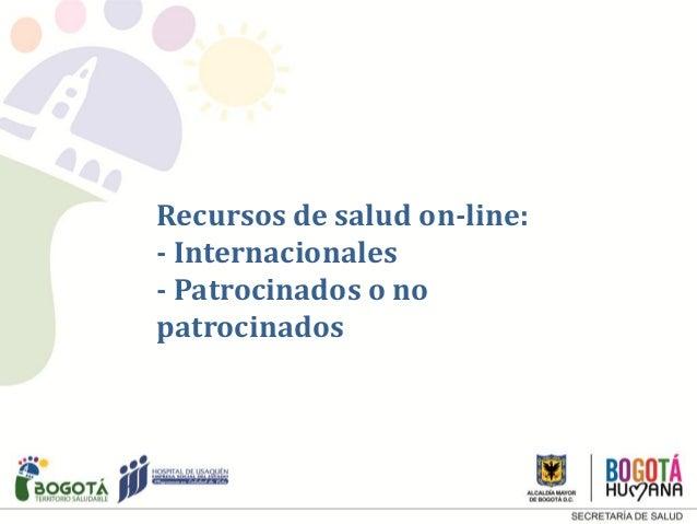 Recursos de salud on-line: - Internacionales - Patrocinados o no patrocinados