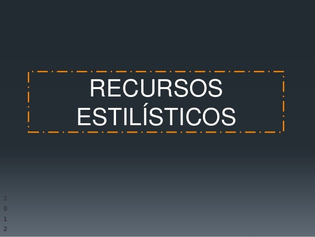 RECURSOS    ESTILÍSTICOS2012