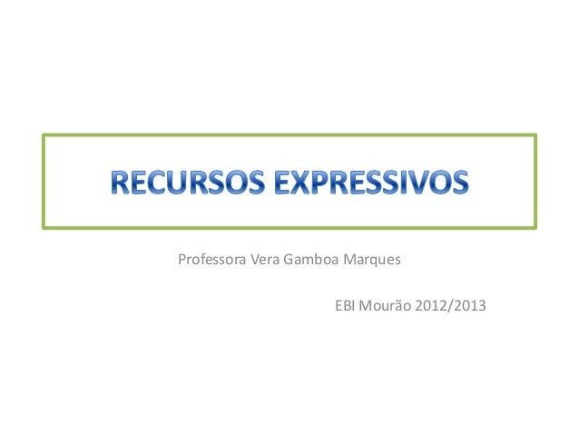 Professora Vera Gamboa Marques                     EBI Mourão 2012/2013
