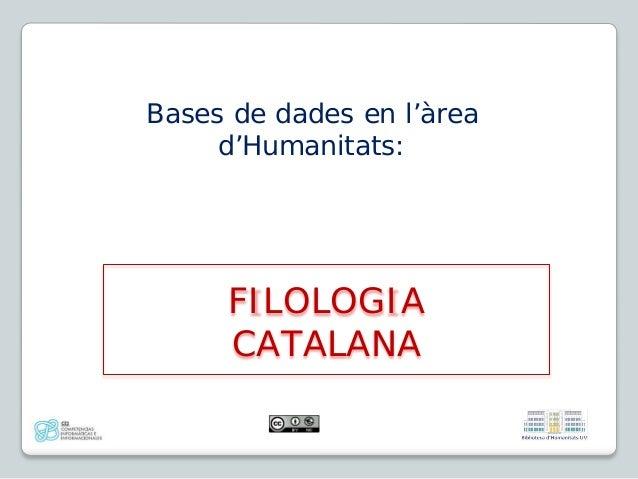 Bases de dades en l'àrea d'Humanitats: FILOLOGIA CATALANA