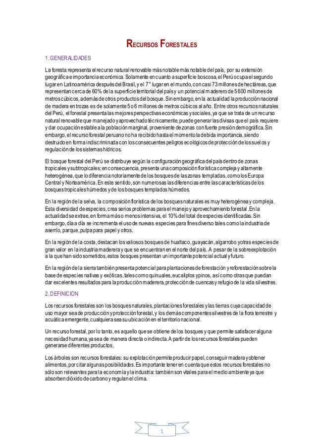 1 RECURSOS FORESTALES 1. GENERALIDADES La foresta representaelrecursonaturalrenovablemásnotablemásnotabledelpaís, por su e...